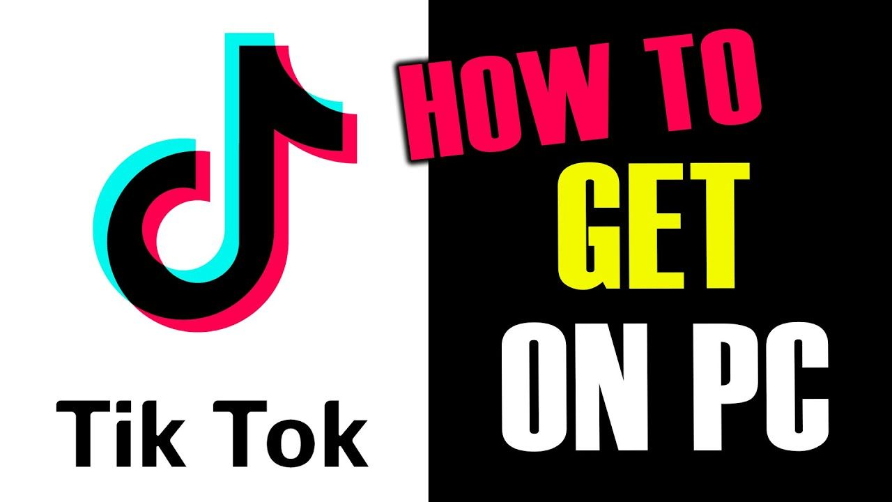 How To Get Tiktok On Pc How To Get Technology Development