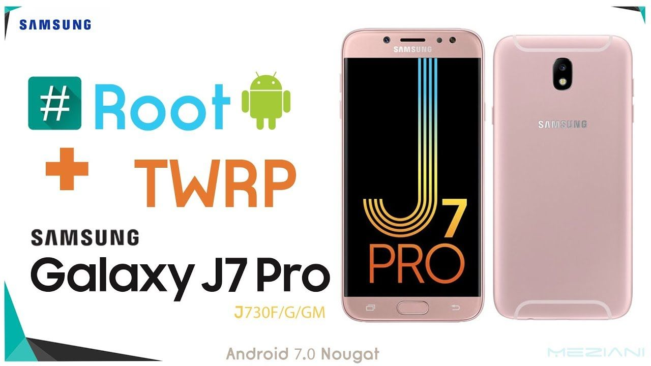 Root & Install TWRP Recovery SAMSUNG GALAXY J7 PRO J730F/G