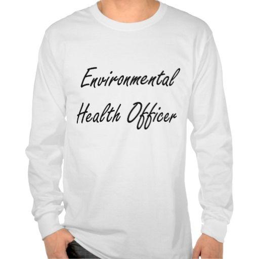 Environmental Health Officer Artistic Job Design T Shirt, Hoodie Sweatshirt