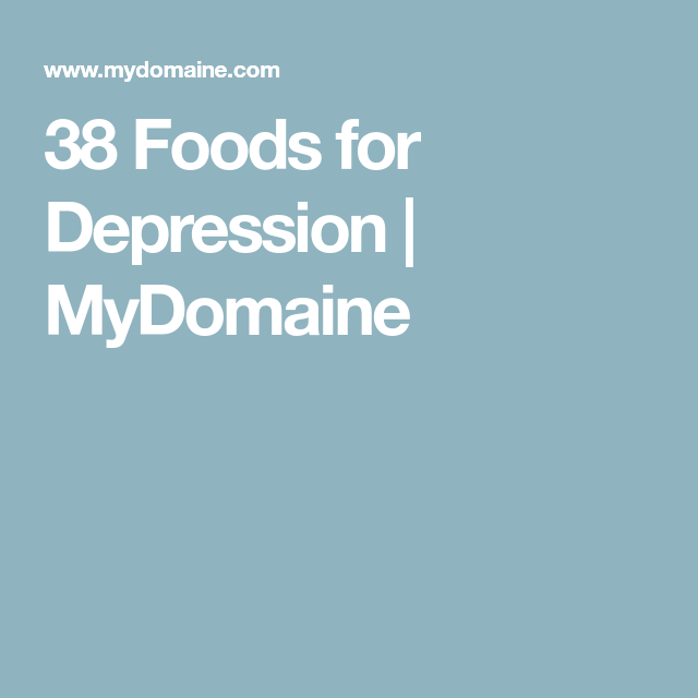38 Foods for Depression | MyDomaine