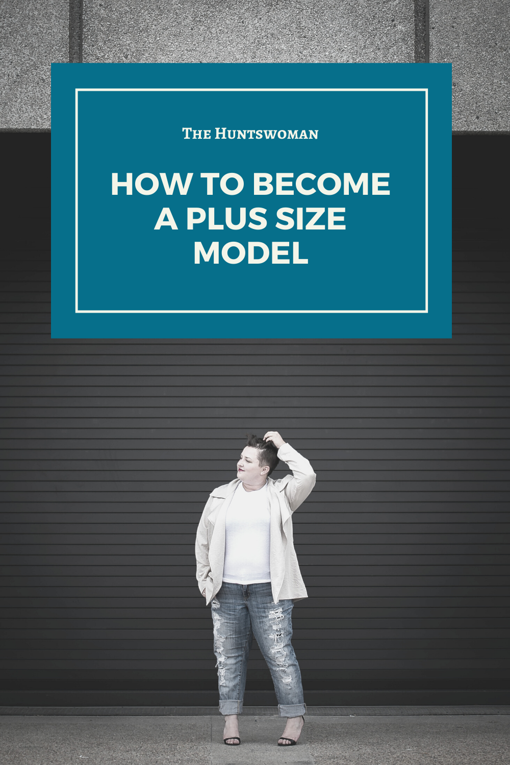 Photo of How to Become a Plus Size Model: 4 Tips for Getting Started – The Huntswoman
