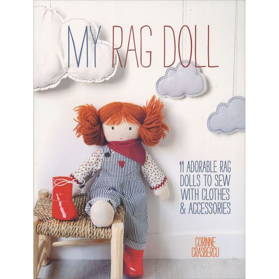 Sew Super Cute Rag Dolls And Their Gorgeous Clothes To Make Perfect ...