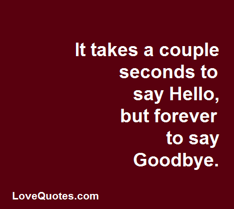 To Say Goodbye Love Quotes Pinterest Love Quotes Quotes And