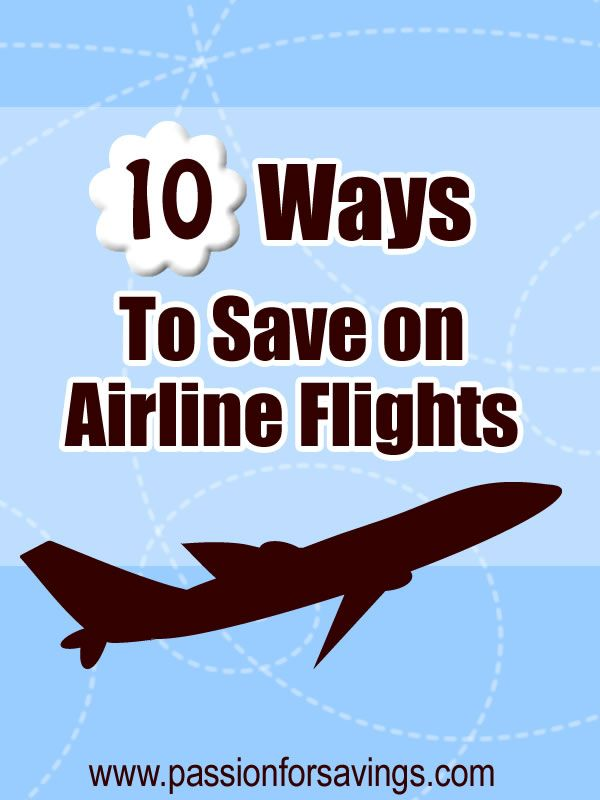 Save on airline flights.