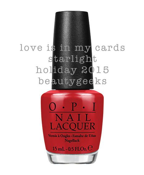 OPI Starlight – Love Is In My Cards – Holiday 2015