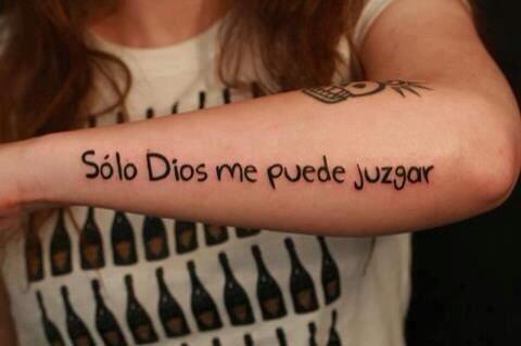 Resultado de imagen para solo dios puede juzgarme tatuaje