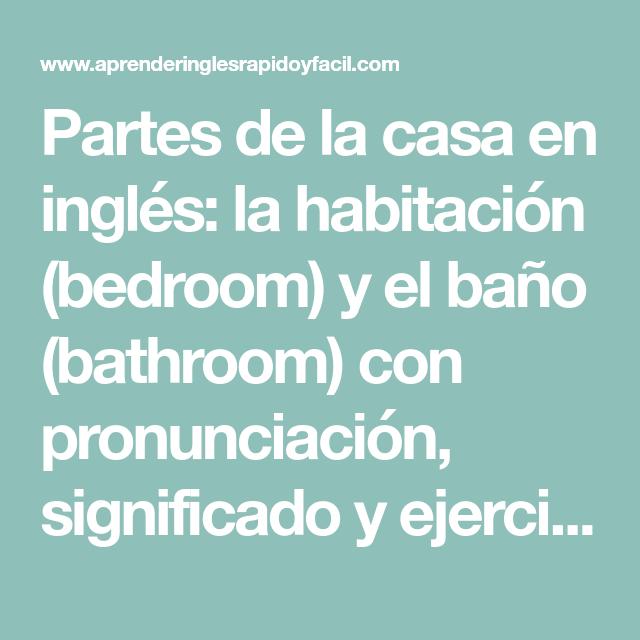 Partes De La Casa En Ingles La Habitacion Y El Bano Partes De