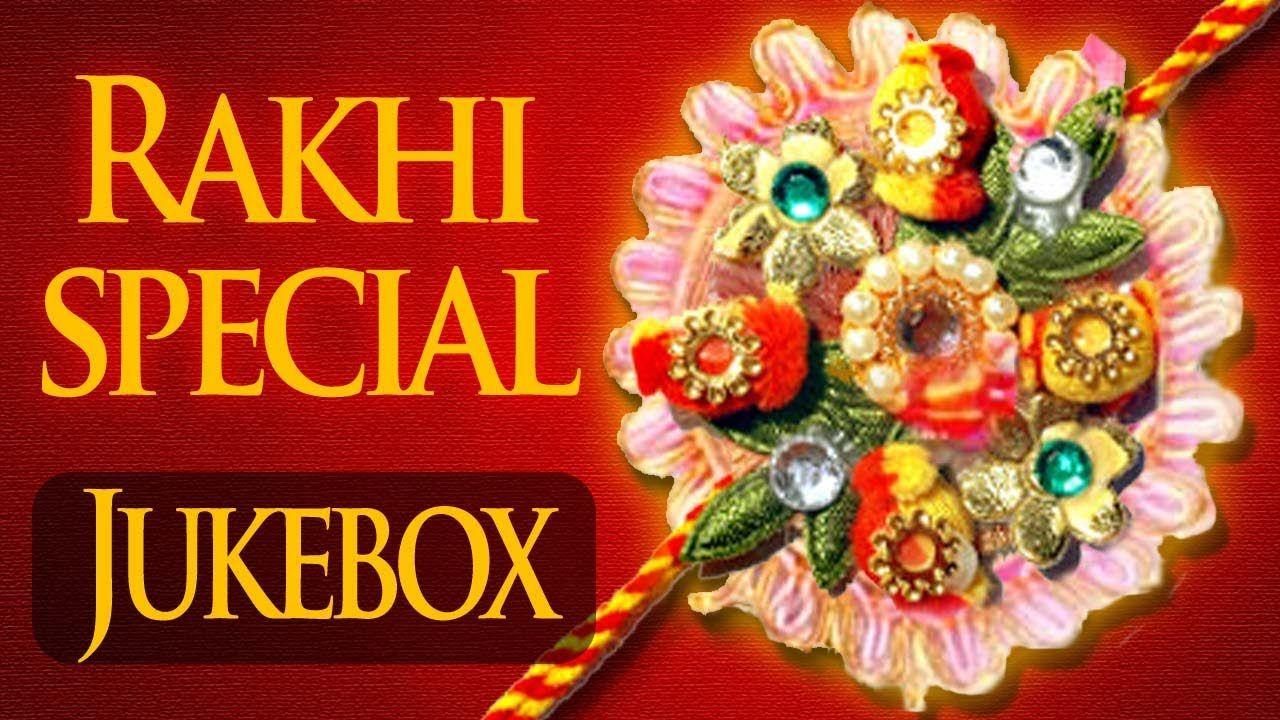 Bollywood Rakhi Songs Raksha Bandhan Special Songs Raksha Bandhan Raksha Bandhan Songs Rakhi