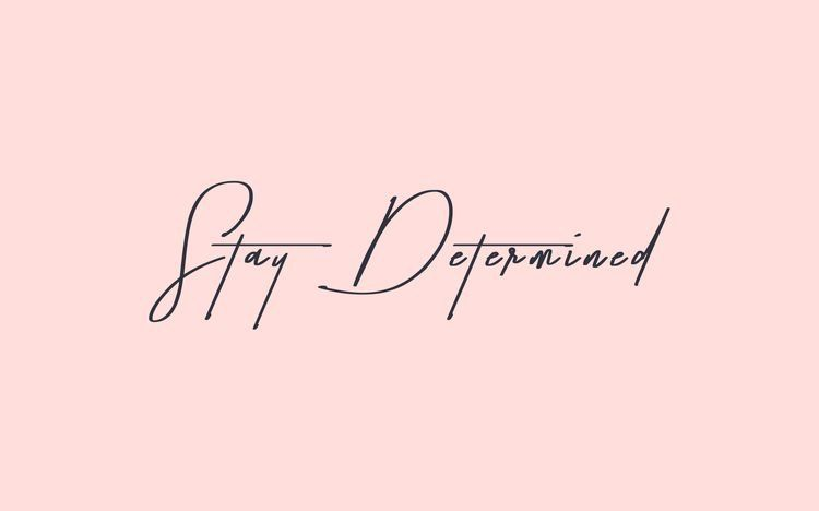 Stay Determined Cute Desktop Wallpaper Laptop Wallpaper Quotes