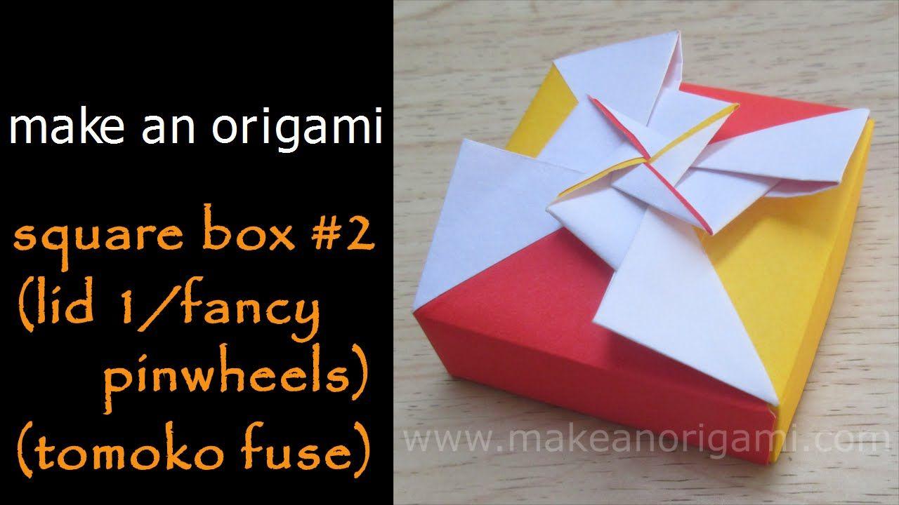 Make An Origami Square Box 2 Lid 2 Fancy Pinwheels Tomoko Fuse In 2020 Origami Box Tutorial Pinwheels Origami