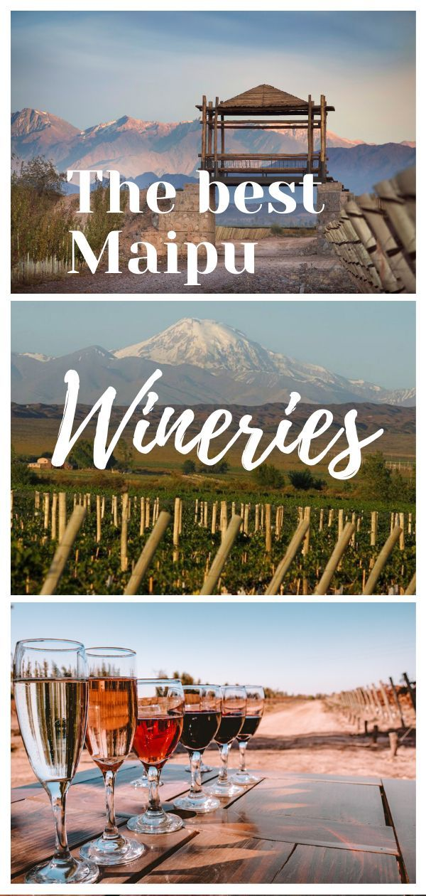 The Best Maipu Wineries In Mendoza Travel Ultimate Travel