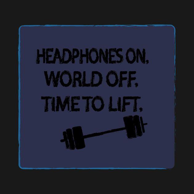 Check out this awesome 'Headphones+On+World+Off+Time+To+Lift' design on @TeePublic!   #gym #gymstrongwear #gymnase #gymqueenchocolate #GymTimeNow #gymboreebaby #gymfam #gymkuantan #gymfjolla #gymfab #gymrenovations #gymdock #gymsharkleggingsarelife #gymwisdomoftheday #gymrespect #gymistherapy #gymjunkiesnl #gymwhore #gymmovie #gymmusclegainz #gymsharkfitness #gymblogger #gymboreeArts #gymasticsshoutouts #gymglamapparel #gymflooringtiles #gymshoulders #gymbeastinprogress #gymselfiewanker #gym