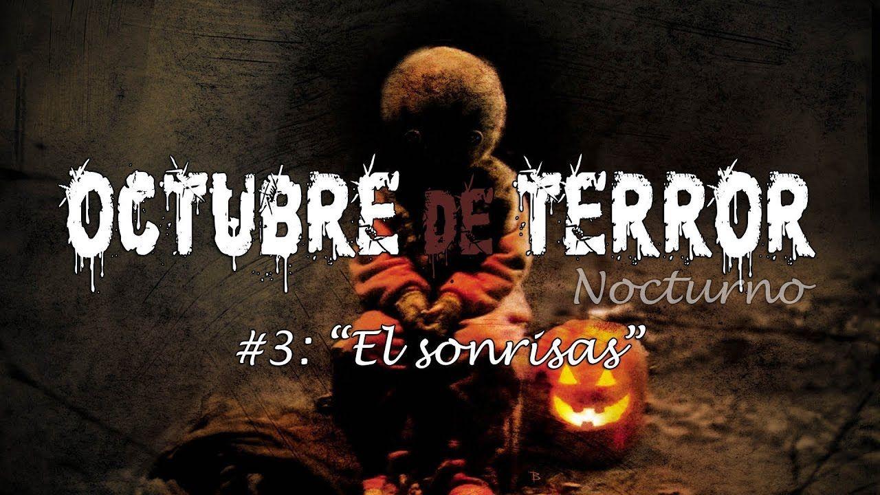 """Octubre de Terror    #3: """"El sonrisas"""""""