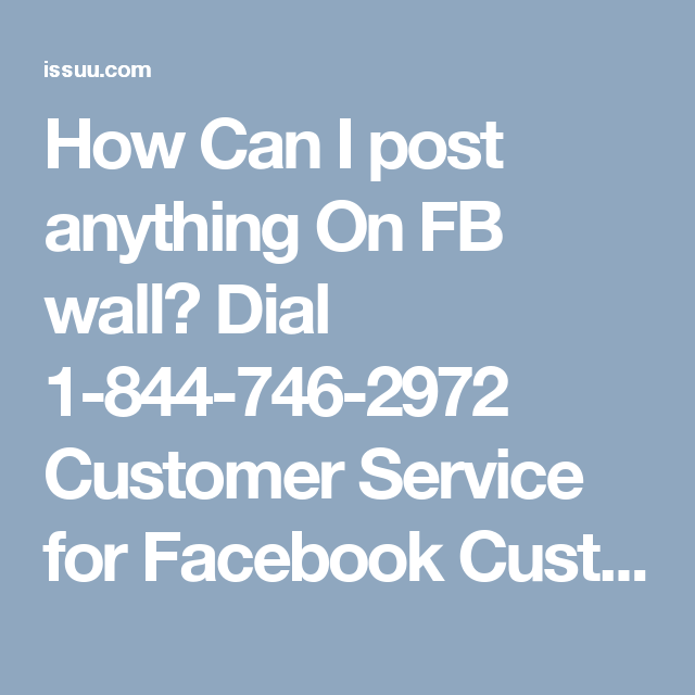 How Can I post anything On FB wall? Dial 18447462972