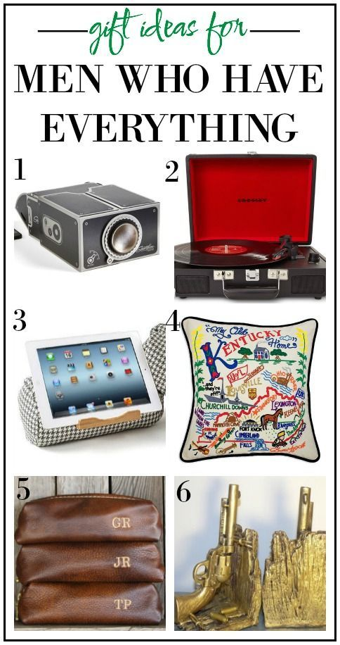 Gift Ideas for Men Who Have Everything...Except These! | All Things ...