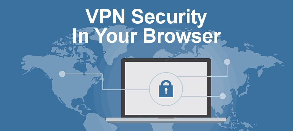 Get A Vpn In Your Browser And Secure The Web To Make It Safer Opera Browser Browser Web Browser