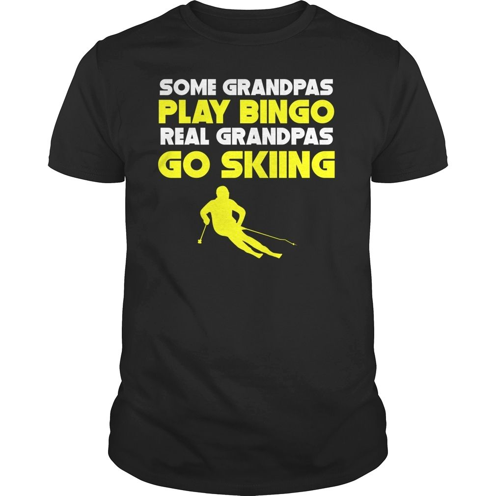 Some Grandpas Play Bingo Real Grandpas Go Skiing #grandparentsdaygifts