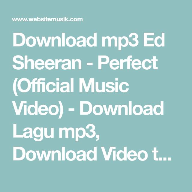 Download Mp3 Ed Sheeran Perfect Official Music Video Download Lagu Mp3 Download Video Tanpa Harus Di Convert Mp3 Gratis Website Ed Sheeran Lagu Video