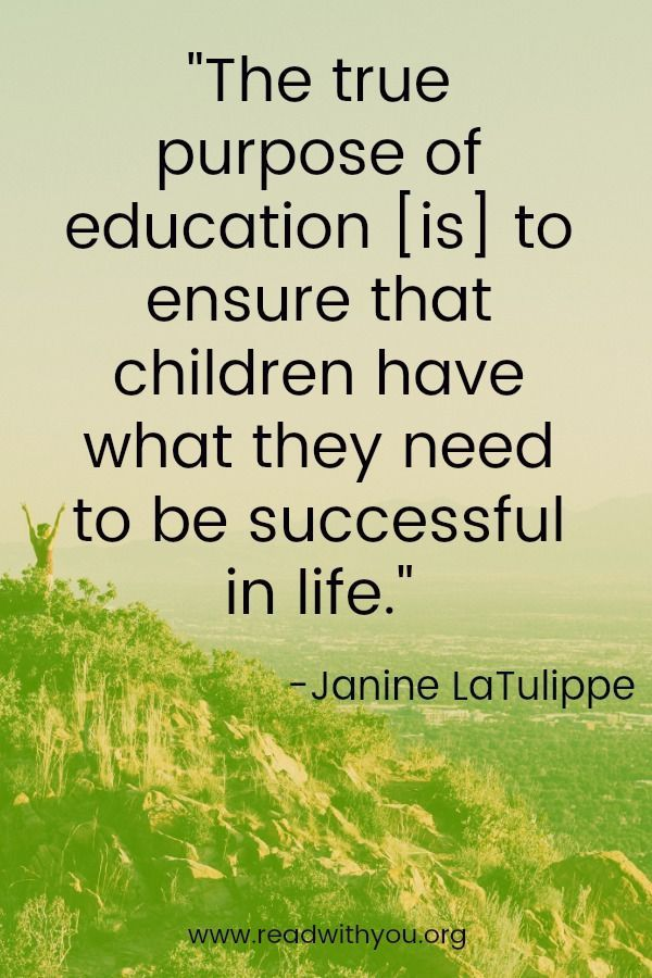 The true purpose of education is to ensure that children have what they need to ...