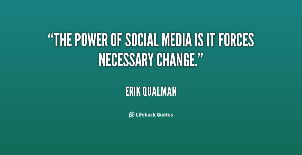 Quote Erik Qualman The Power Of Social Media Is It 98237 Png 1000 512 Social Network Quotes Social Media Quotes Positive Quotes