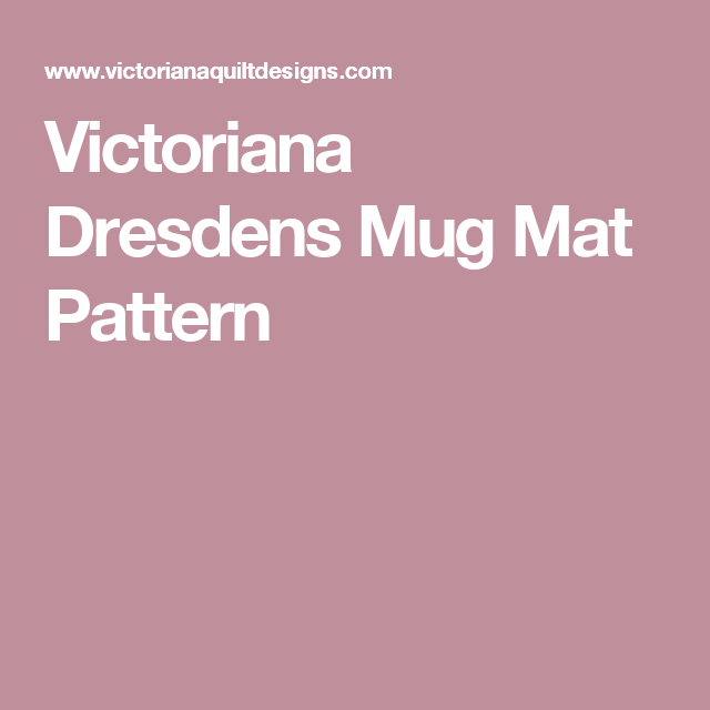 Victoriana Dresdens Mug Mat Pattern