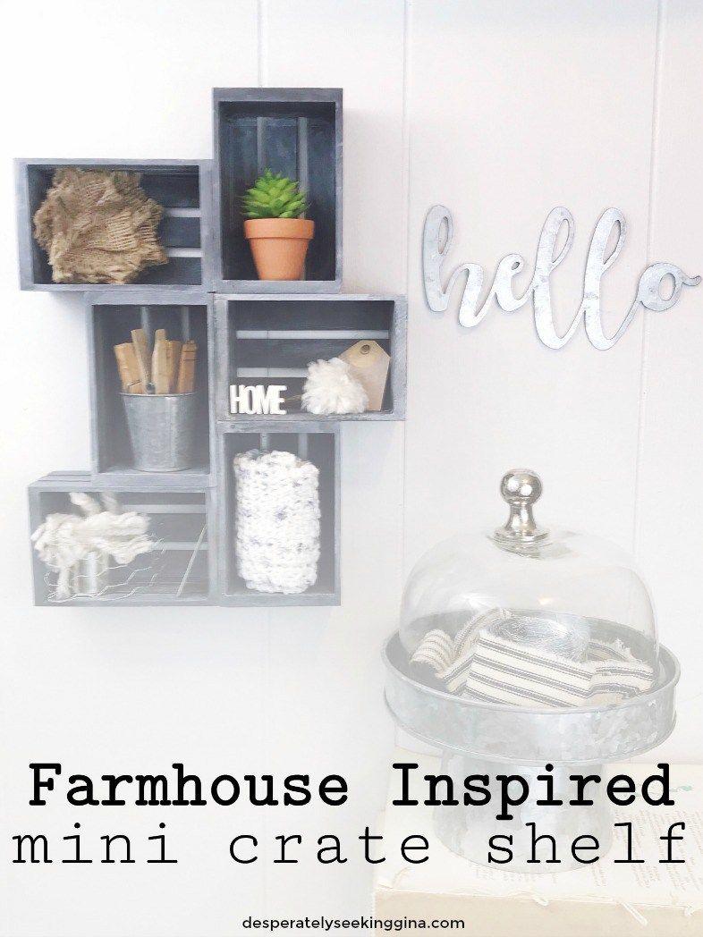 Farmhouse Inspired Mini Crate Shelf