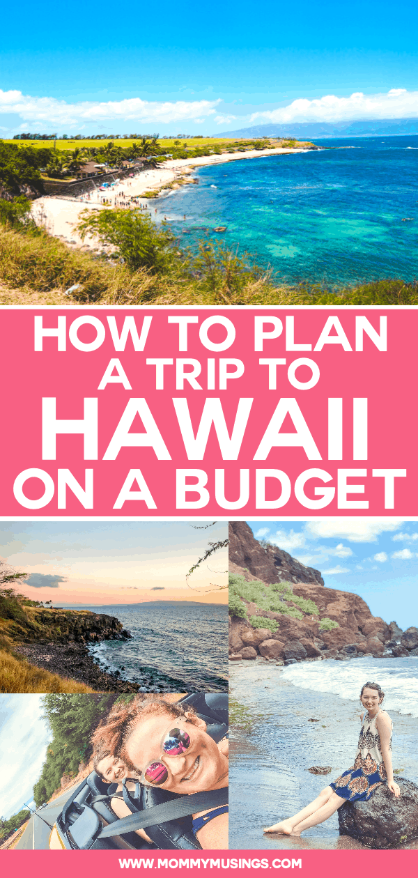 How to Plan a Trip to Hawaii on a Budget #Hawaii #Travel #BudgetTravel #FamilyVacation #Maui #HawaiiVacation