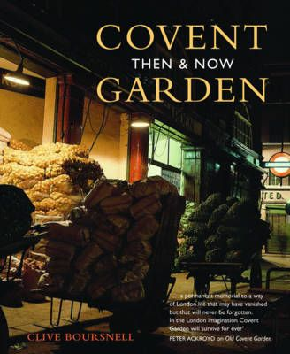 Covent Garden Then Now Paperback Covent Garden Garden Then And Now