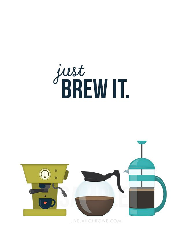 Just Brew It Super Cute Printable For The Coffee Lover