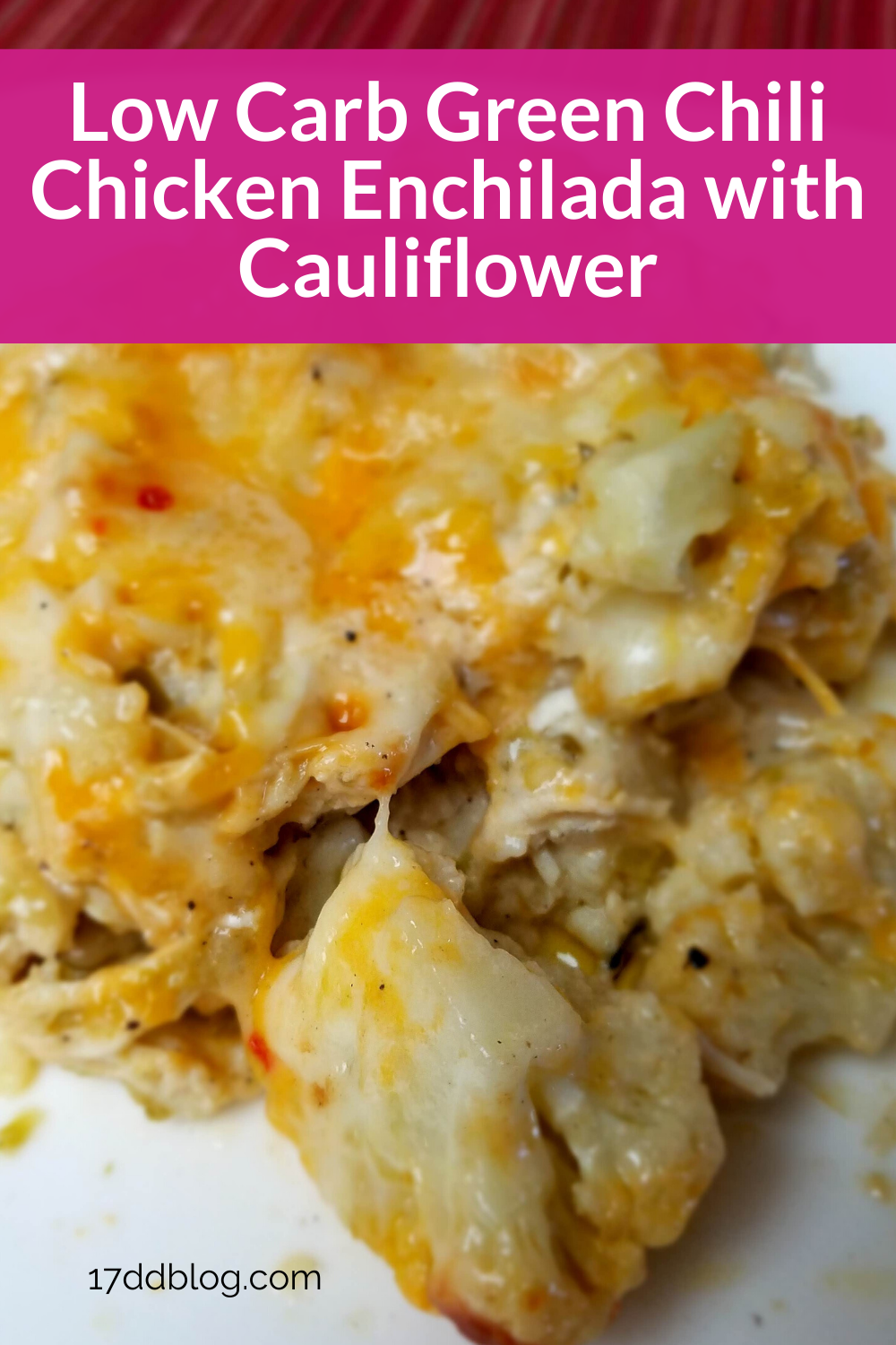 Low Carb Green Chili Chicken Enchilada With Cauliflower Green Chili Chicken Green Chili Chicken Enchiladas Chicken Enchiladas