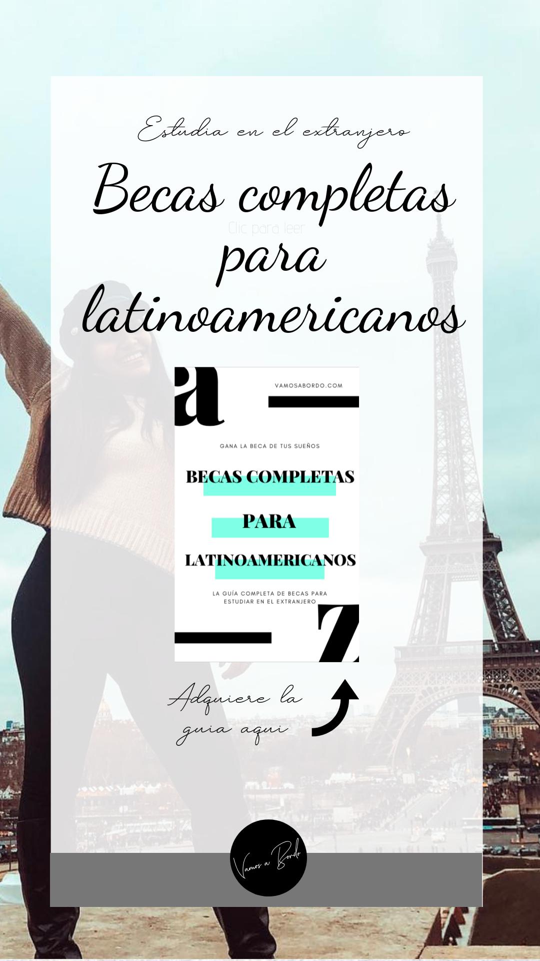 Becas Para Latinoamericanos 2021 Guía Oficial Vamos A Bordo Carreras Para Estudiar Cartas De Motivacion Becas Universitarias