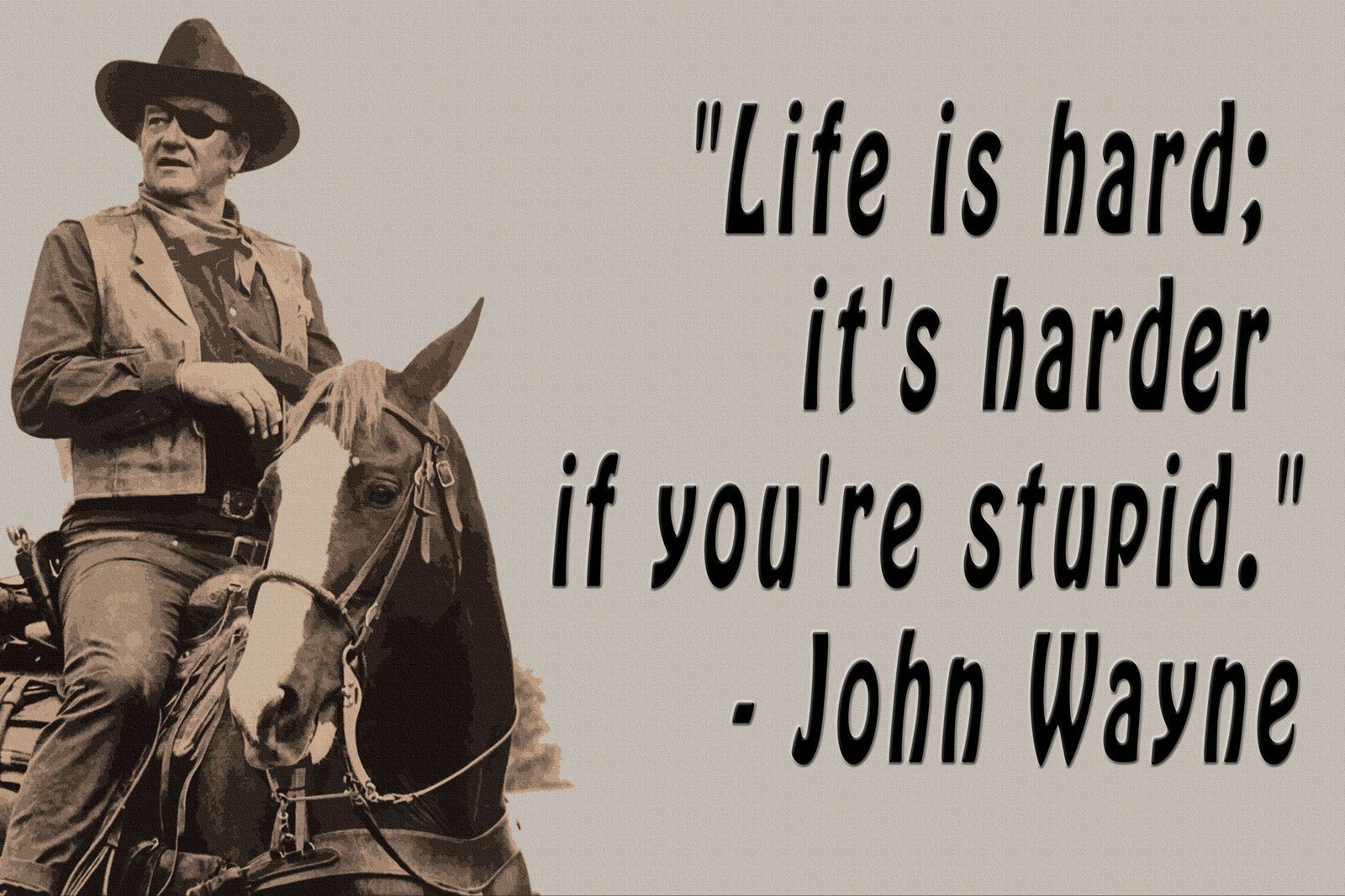 John Wayne Life Is Harder Quote Paper Poster Print 12 X18 Life Is Tough Quotes Life Is Hard Quotes Tough Quote
