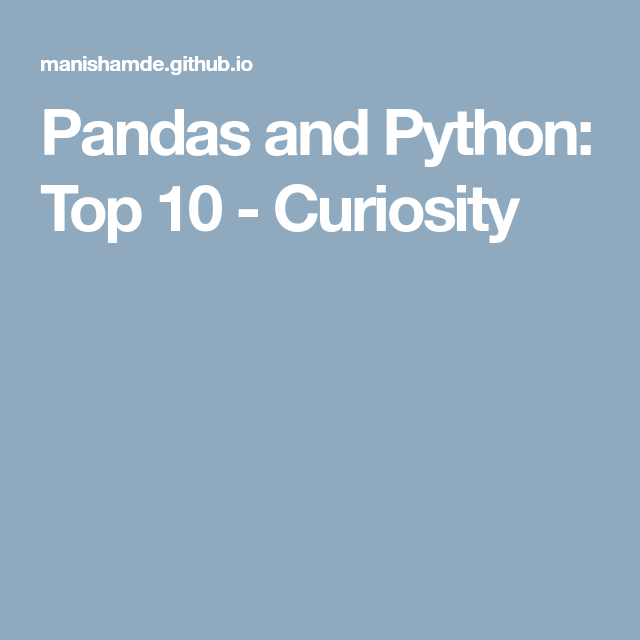 Pandas and Python: Top 10 - Curiosity | Python | Python programming