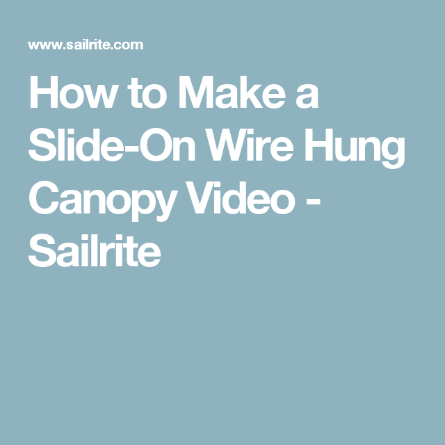 How to Make a Slide-On Wire Hung Canopy Video - Sailrite | Pergola ...