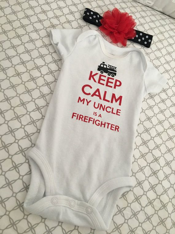 4c4eaa7cbff9 Keep Calm my Uncle is a firefighter baby girl onesie baby | the 2 of ...