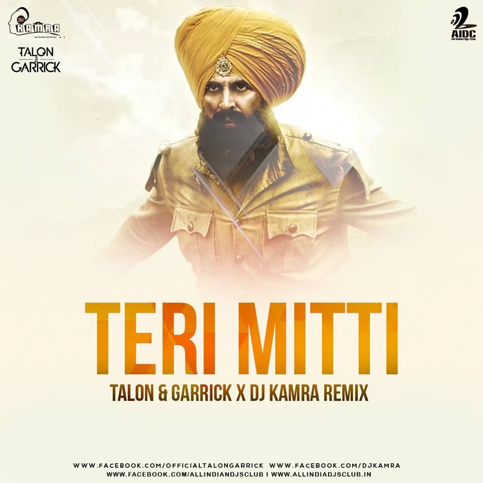Teri Mitti Remix Talon Garrick X Dj Kamra Mp3 Song Download Mp3 Song Songs
