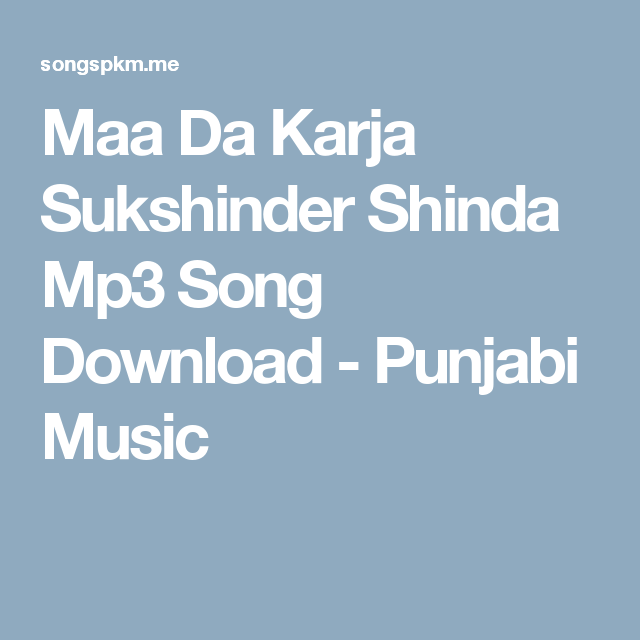 Maa Da Karja Sukshinder Shinda Mp3 Song Download - Punjabi