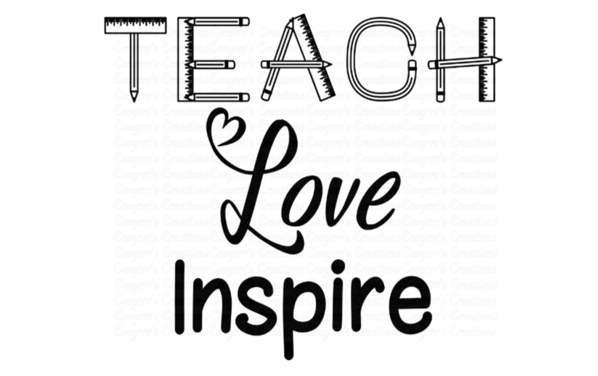 Download Teach Love Inspire svg, Teacher svg, Love svg, Inspire svg ...