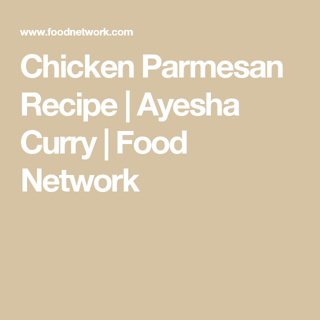 Chicken parmesan recipe ayesha curry food network must try chicken parmesan recipe ayesha curry food network forumfinder Image collections