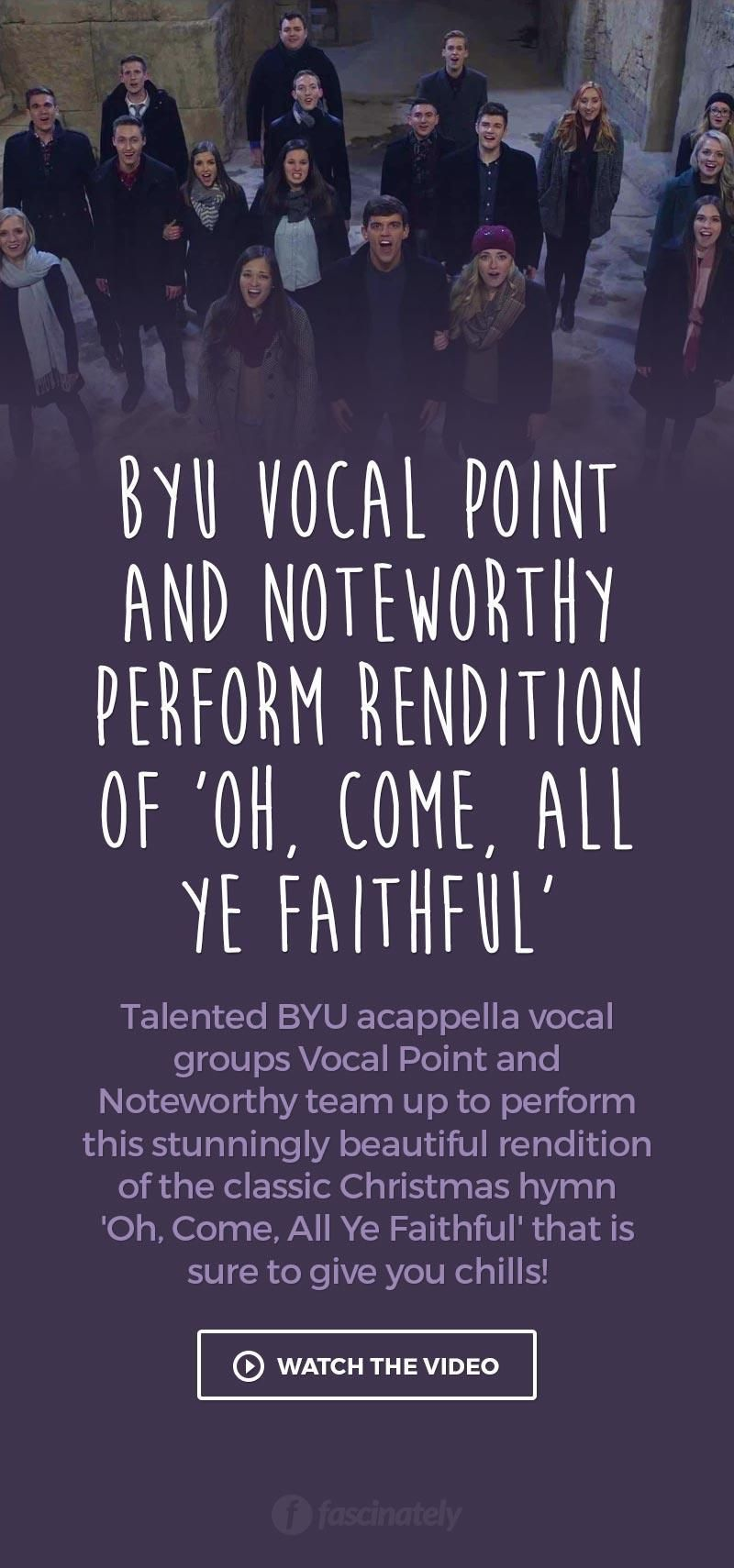 Byu Vocal Point And Noteworthy Perform Rendition Of Oh Come All Ye Faithful Vocal Point Vocal Byu