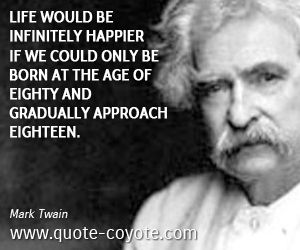 Mark Twain Quotes About Life Stunning Samuel Langhorne Clemens Better Knownhis Pen Name Mark Twain