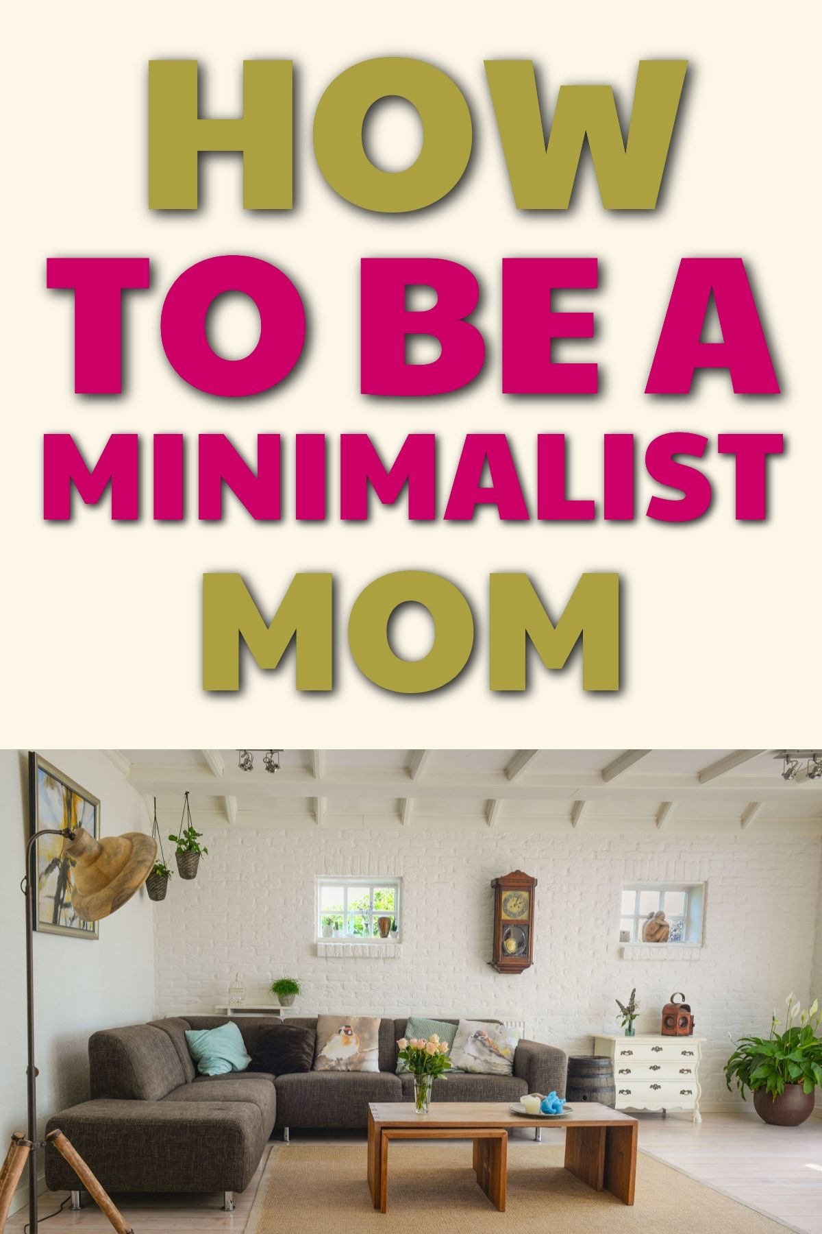 How to be a Minimalist in 6 Easy Steps Minimalist