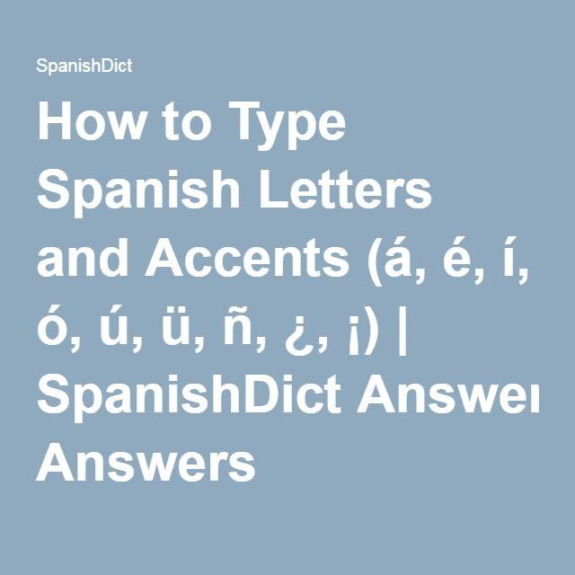 How to Type Spanish Letters and Accents á é  ³ º ü ±