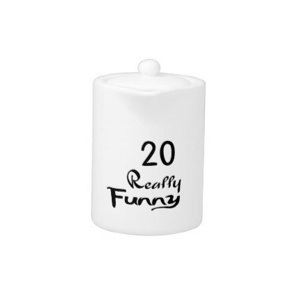 #20 Really Funny Birthday Designs Teapot - #giftidea #gift #present #idea #number #twenty #twentieth #bday #birthday #20thbirthday #party #anniversary #20th