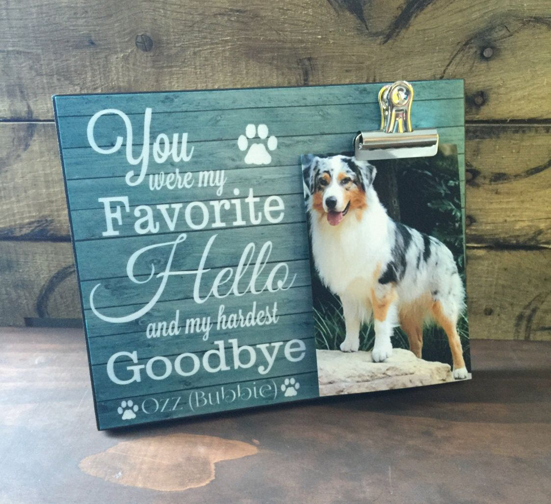 Pet picture frame you were my favorite hello and my hardest pet picture frame you were my favorite hello and my hardest goodbye dog memorial jeuxipadfo Gallery