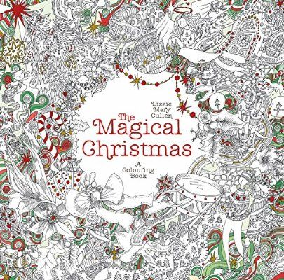 The Magical Christmas A Colouring Book Books For Adults