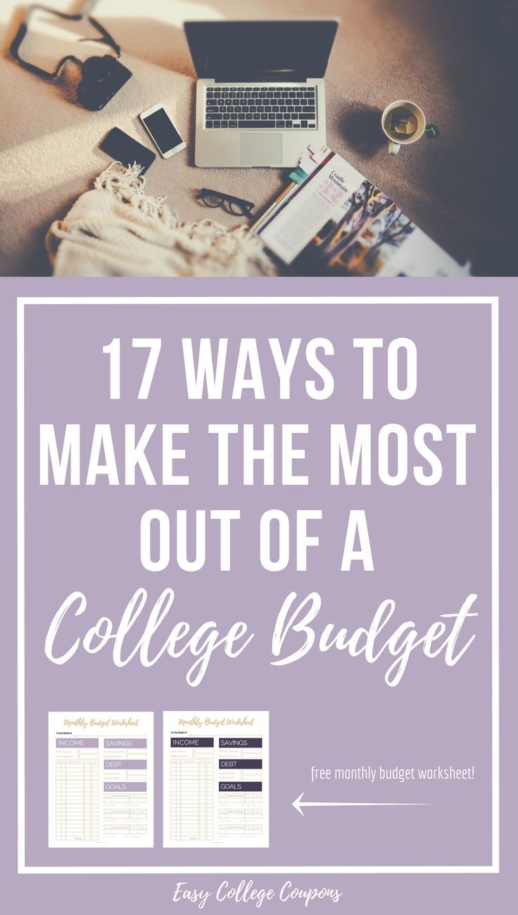 17 ways to make the most out of a college budget college freshman