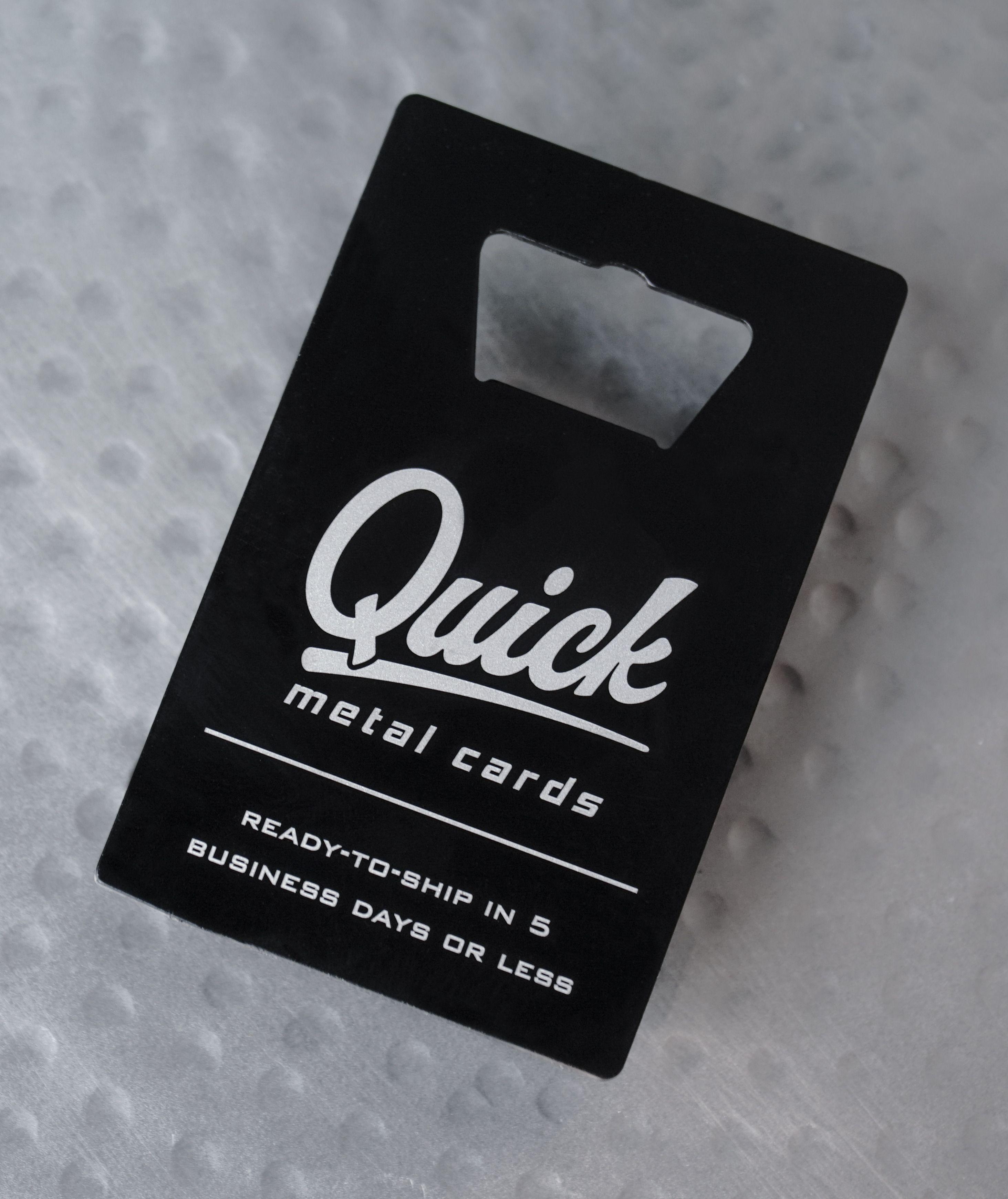 Quick Metal Bottle Opener World Leader In Metal Business Cards Metal Business Cards Metal Bottles Custom Bottle Opener
