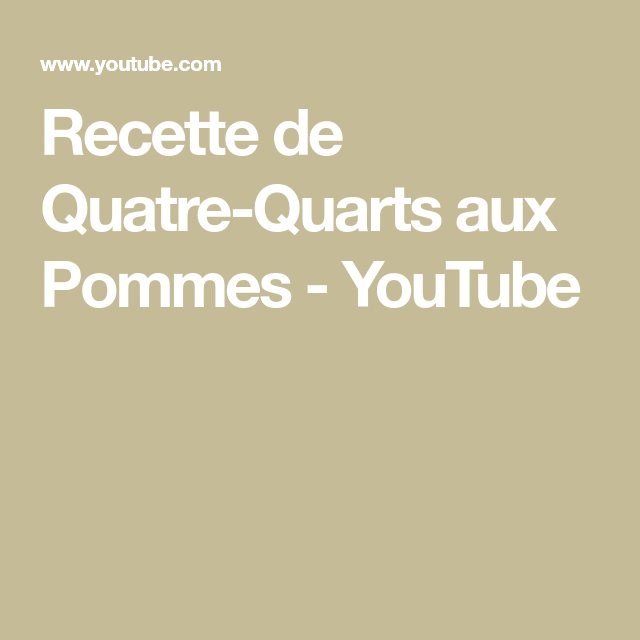 Recette de Quatre-Quarts aux Pommes - YouTube #quatrequart Recette de Quatre-Quarts aux Pommes - YouTube #quatrequart