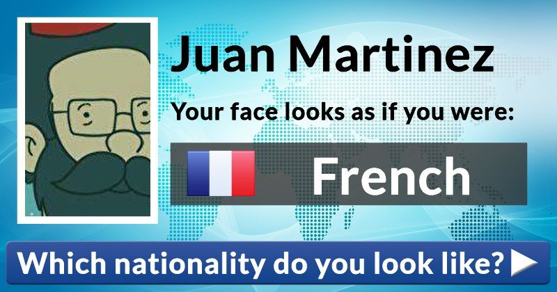 Which Nationality Do You Look Like Juan Martinez Which
